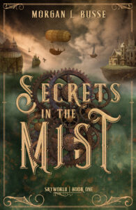 secrets in the mist book cover: dark, with gears and floating island cities in the sky, and blimp/derigibles