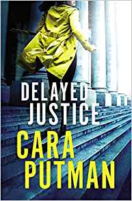 Delayed Justice by Cara Putnam, a review from Cathe Swanson