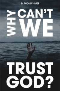 Why Can't We Trust God Book